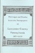 Marriages and Deaths from the Newspapers of Lancaster County, Pennsylvania, 1821-1830
