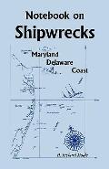 Notebook on Shipwrecks: Maryland-Delaware Coast
