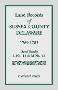 Land Records of Sussex County, Delaware, 1769-1782