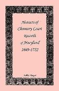 Abstracts of Chancery Court Records of Maryland, 1669-1782
