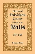 Abstracts of Philadelphia County Wills: 1777-1790