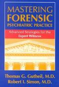 Mastering Forensic Psychiatric Practice Advanced Strategies for the Expert Witness