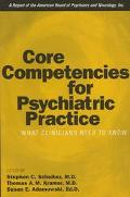 Core Competencies for Psychiatric Practice What Clinicians Need to Know  A Report of the Ame...