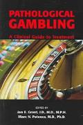 Pathological Gambling A Clinical Guide To Treatment