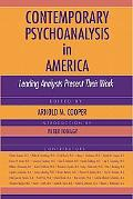 Contemporary Psychoanalysis in America Leading Analysts Present Their Work