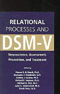 Relational Processes And DSM-V Neuroscience, Assessment, Prevention, And Treatment