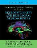 American Psychiatric Publishing Textbook of Neuropsychiatry and Behavioral Neurosciences