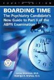 Boarding Time: The Psychiatry Candidate's New Guide to Part II of the Abpn Examination