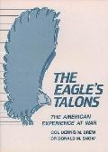 Eagle's Talons: The American Experience at War - Dennis M. Drew - Paperback
