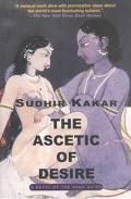 Ascetic of Desire: A Novel of the Kama Sutra