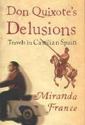 Don Quixote's Delusions Travels in Castilian Spain