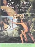 Greek Fire, Poison Arrows, and Scorpion Bombs Biological and Chemical Warfare in the Ancient...