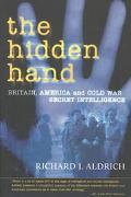 Hidden Hand Britain, America, and Cold War Secret Intelligence