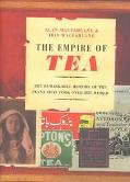 Empire of Tea The Remarkable History of the Plant That Took over the World