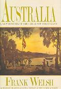 Australia A New History Of the Great Southern Land
