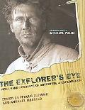 Explorer's Eye First-Hand Accounts of Adventure and Exploration