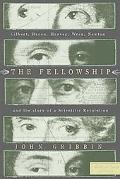 Fellowship Gilbert, Bacon, Harvey, Wren, Newton, and the Story of a Scientific Revolution