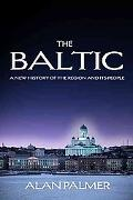 Baltic A New History of the Region and Its People
