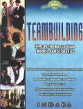 Teambuilding High-Performance Team Models and Strategies