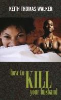 How to Kill Your Husband (Indigo)