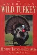 American Wild Turkey Reflections on the Bird, the Hunt, and the Hunter