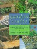 Garden Crafts: A Practical Guide to Creating Handcrafted Features for Your Garden