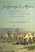 Sufferings in Africa An Authentic Narrative of the Loss of the American Brig Commerce, Wreck...