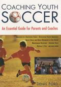 Coaching Youth Soccer An Essential Guide for Parents and Coaches