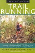 Ultimate Guide to Trail Running Everything You Need to Know About Equipment, Finding Trails,...