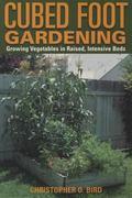 Cubed Foot Gardening Growing Vegetables in Raised, Intensive Beds