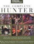 Field & Stream the Complete Hunter