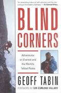Blind Corners Adventures on Everest and the World's Tallest Peaks