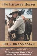Faraway Horses The Adventures and Wisdom of One of America's Most Renowned Horsemen