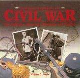 The Illustrated Encyclopedia of the Civil War: The Soldiers, Generals, Weapons, and Battles ...