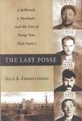 The Last Posse: A Jailbreak, A Manhunt, and the End of Hang-'Em-High Justice - Gale E. Chris...