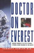 Doctor on Everest Emergency Medicine at the Top of the World--A Personal Account Including t...