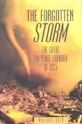 Forgotten Storm The Great Tri-State Tornado of 1925