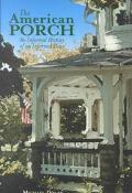 American Porch An Informal History of an Informal Place