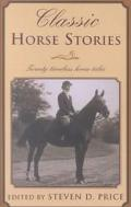 Classic Horse Stories Twenty Timeless Horse Tales