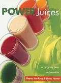 Power Juices 50 Energizing Juices and Smoothies