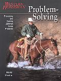 Problem Solving Preventing and Solving Common Horse Problems