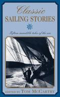 Classic Sailing Stories Twenty Incredible Tales of the Sea