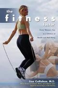 Fitness Factor Every Woman's Key to a Lifetime of Health and Well-Being