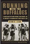 Running With the Buffaloes A Season Inside With Mark Wetmore, Adam Goucher, and the Universi...