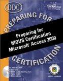Preparing for MOUS Certification Microsoft Access 2000 with CDROM