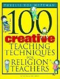 100 Creative Teaching Techniques for Religion Teachers