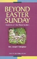 Beyond Easter Sunday Stations of the Resurrection