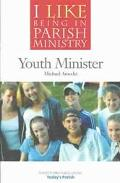 I Like Being in Parish Ministry Youth Minister