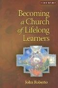 Becoming a Church of Lifelong Learners: The Generations of Faith SourceBook - John Roberto -...