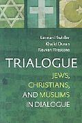 Trialogue: Jews, Christians, and Muslims in Dialogue